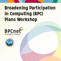 CRA Workshop on Departmental Broadening Participation in Computing (BPC) Plans: August 2021 Workshop